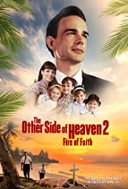 Pelicula The Other Side of Heaven 2: Fire of Faith  Online